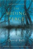 Book Cover Image. Title: The Hiding Place, Author: David Bell