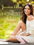 Book Cover Image. Title: The Honest Life:  Living Naturally and True to You, Author: Jessica Alba