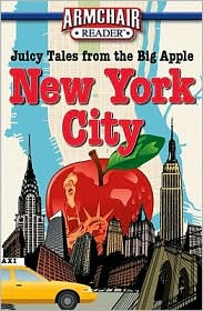 Armchair Reader: New York City Juicy Tales from the Big Apple