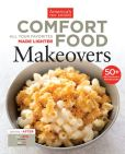 Book Cover Image. Title: Comfort Food Makeovers:  All Your Favorite Foods Made Lighter, Author: America's Test Kitchen