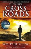 Book Cover Image. Title: Cross Roads, Author: William Paul Young