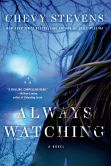 Book Cover Image. Title: Always Watching, Author: Chevy Stevens