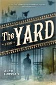 Book Cover Image. Title: The Yard, Author: Alex Grecian