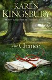 Book Cover Image. Title: The Chance:  A Novel, Author: Karen Kingsbury