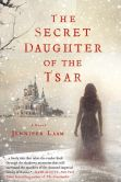 Book Cover Image. Title: The Secret Daughter of the Tsar, Author: Jennifer Laam