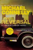 Book Cover Image. Title: The Reversal (Harry Bosch Series #16 & Mickey Haller Series #3), Author: Michael Connelly