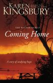 Book Cover Image. Title: Coming Home:  A Story of Undying Hope, Author: Karen Kingsbury