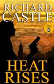 Book Cover Image. Title: Heat Rises (Nikki Heat Series #3), Author: Richard Castle