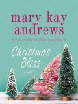 Book Cover Image. Title: Christmas Bliss, Author: Mary Kay Andrews