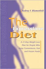 The Expresslane Diet:A 21-Day Weight Loss Plan for People Who Enjoy Convenience, Fast and Frozen Foods