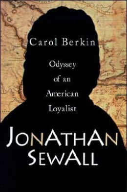 Jonathan Sewall: Odyssey of an American Loyalist