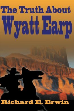 The Truth About Wyatt Earp
