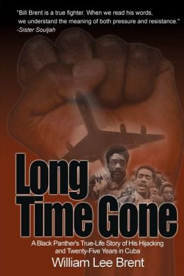 Long Time Gone:A Black Panther's True-Life Story of His Hijacking and Twenty-Five Years in Cuba