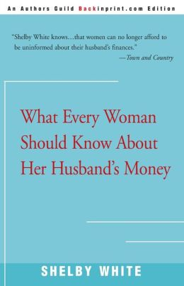 What Every Woman Should Know About Her Husband's Money