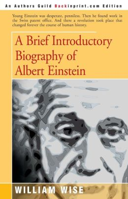 A Brief Introductory Biography Of Albert Einstein