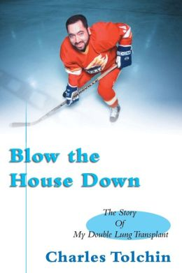 Blow the House Down: The Story of My Double Lung Transplant