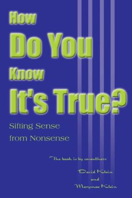 How Do You Know It's True?: Sifting Sense from Nonsense