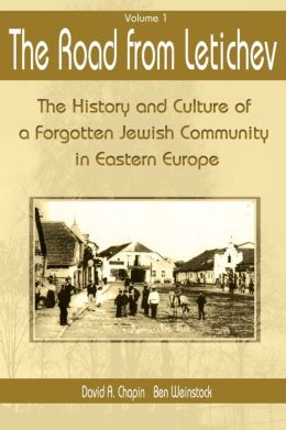 The Road from Letichev: The History and Culture of a Forgotten Jewish Community in Eastern Europe