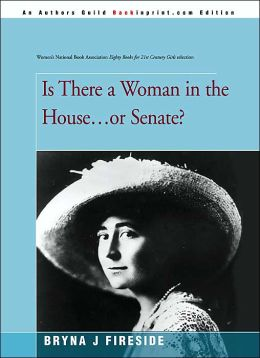Is There A Woman In The House...Or Senate?