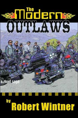 The Modern Outlaws: A Road Saga