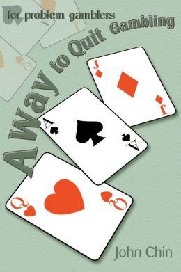 A Way To Quit Gambling