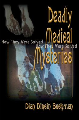 Deadly Medical Mysteries: How They Were Solved