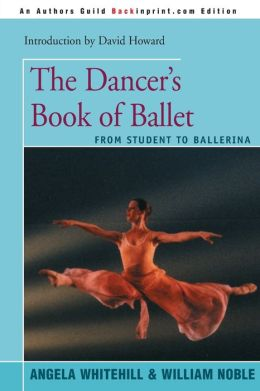 The Dancer's Book Of Ballet
