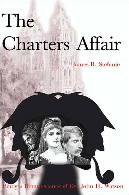 The Charter Affairs: Being a Reminiscence of Dr. John H. Watson
