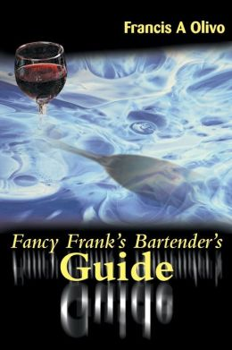 Fancy Frank's Bartender's Guide