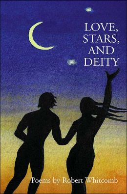 Love, Stars, and Deity: Collected Poems