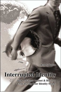Interrupted Identity: How to Guard Against and Recover from Having Your Identity Stolen