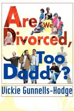 Are We Divorced, Too Daddy?