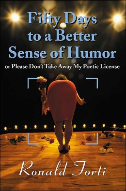 Fifty Days to a Better Sense of Humor: Or Please Don't Take Away My Poetic License