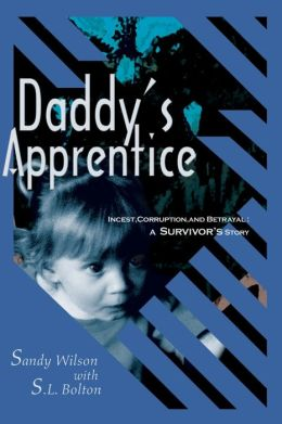 Daddy's Apprentice: Incest, Corruption, and Betrayal
