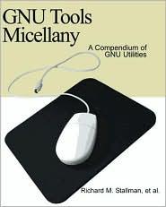 GNU Tools Micellany: A Compendium of GNU Utilities