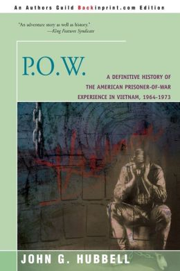 P.O.W.:A Definitive History of the American Prisoner-of-War Experience in Vietnam, 1964-1973