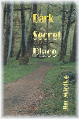 Dark, Secret Place