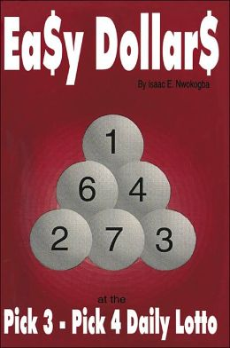 Easy Dollars:at the Pick 3 - Pick 4 Daily Lotto