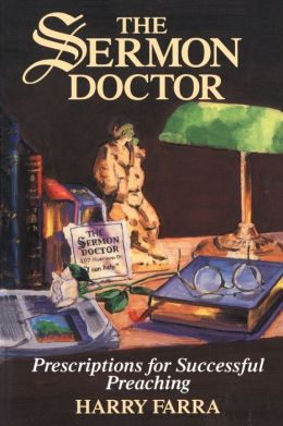 The Sermon Doctor: Prescriptions for Successful Preaching