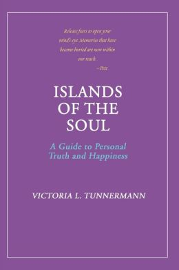 Islands of the Soul: A Guide to Personal Truth and Happiness