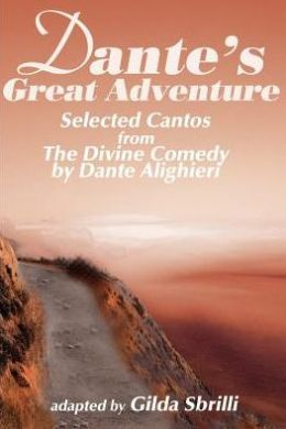 Dante's Great Adventure: Selected Cantos from the Divine Comedy