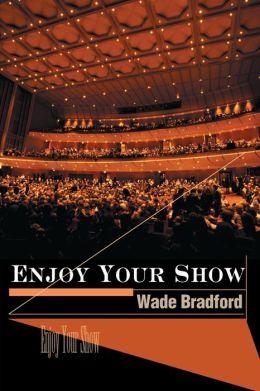 Enjoy Your Show