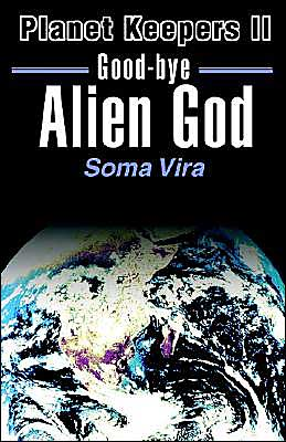 Good-Bye Alien God (Planet Keepers Series Book 2)