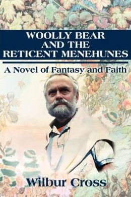 Woolly Bear and the Reticent Menuhunes: A Novel of Fantasy and Faith