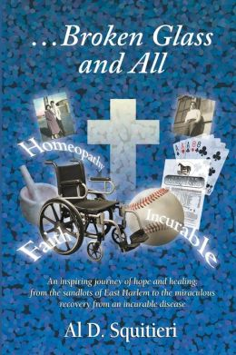 . . . Broken Glass and All: An Inspiring Journey of Hope and Healing