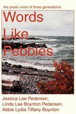 Words like Pebbles