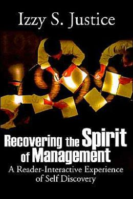 Recovering the Spirit of Management: A Reader-Interactive Experience of Self Discovery