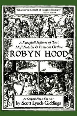 A Fancyfull Historie of That Most Notable and Fameous Outlaw Robyn Hood