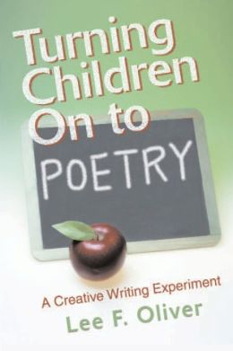 Turning Children on to Poetry: A Creative Writing Experiment
