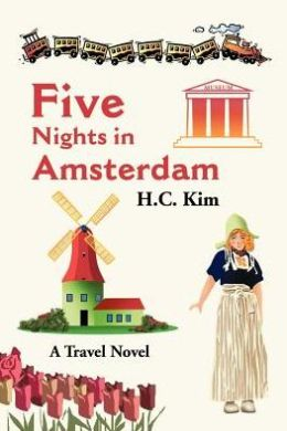Five Nights in Amsterdam: A Travel Novel